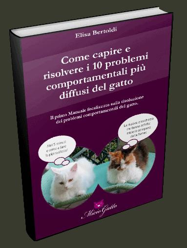 Manuale Come capire e risolvere i 10 problemi comportamentali più diffusi del gatto
